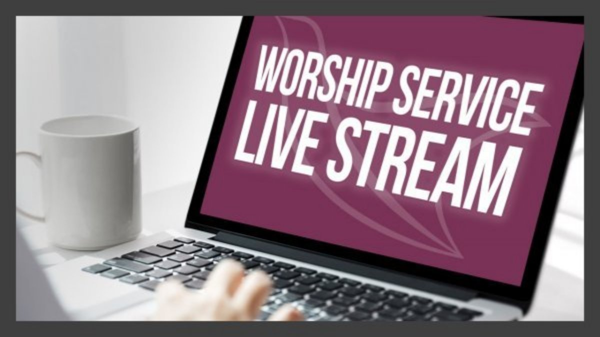 Join us for Worship Service Live Streamed